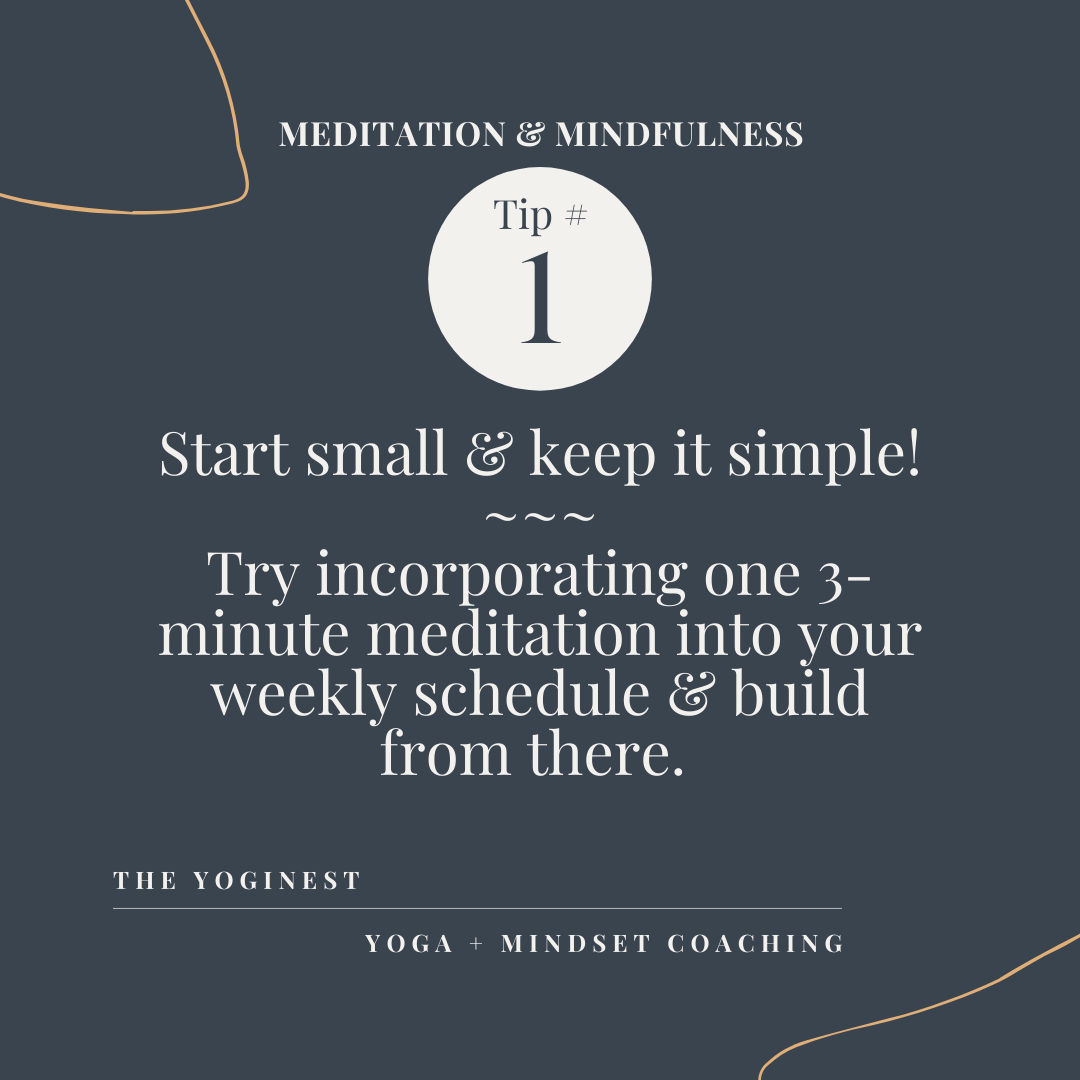 Meditation & Mindfulness – Tip #1 – Start Small & Keep It Simple