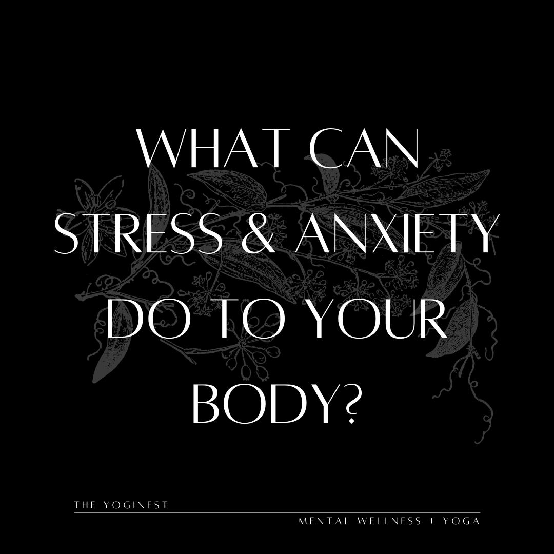 What Can Stress & Anxiety Do To YourBody?